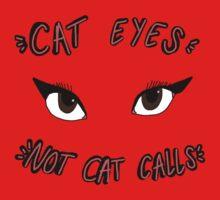 CAT EYES NOT CAT CALLS Kids Tee