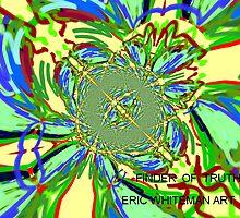 ( FINDER OF TRUTH)  ERIC WHITEMAN  by eric  whiteman