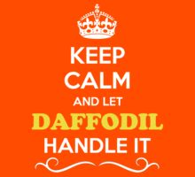 Keep Calm and Let DAFFODIL Handle it Kids Clothes