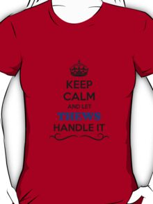 Keep Calm and Let THEWS Handle it T-Shirt