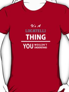 Its a LOCATELLI thing, you wouldn't understand T-Shirt