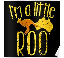 I'm a little ROO cute kangaroo with Australian map distressed version Poster