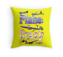Plane Crazy T-shirt - for those obsessed with aircraft Throw Pillow