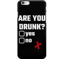 Are You Drunk? Yes No iPhone Case/Skin