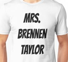 Mrs. Brennen Taylor Unisex T-Shirt