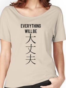 """Everything will be daijoubu"" (Alright) kanji japanese Women's Relaxed Fit T-Shirt"