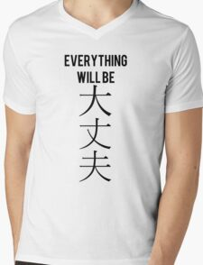 """Everything will be daijoubu"" (Alright) kanji japanese Mens V-Neck T-Shirt"
