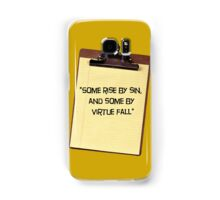 """""""Some rise by sin, and some by virtue fall"""" Samsung Galaxy Case/Skin"""