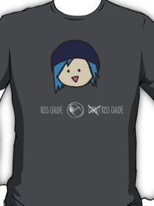 Life is Strange - Kiss Chloe or Kiss Chloe T-Shirt