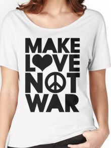 MAKE LOVE NOT WAR Women's Relaxed Fit T-Shirt