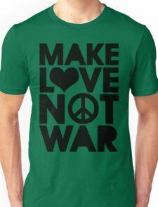 MAKE LOVE NOT WAR Unisex T-Shirt