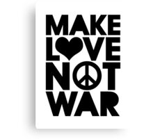 MAKE LOVE NOT WAR Canvas Print