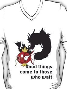 Magikarp- Good Things Come to those Who Wait T-Shirt