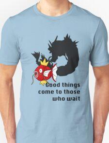 Magikarp- Good Things Come to those Who Wait T-Shirt