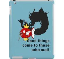 Magikarp- Good Things Come to those Who Wait iPad Case/Skin