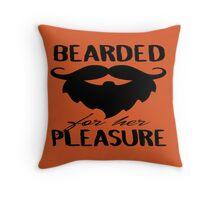 Bearded For Her Pleasure Throw Pillow