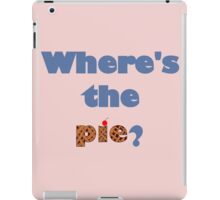 """Where's the Pie?"" -Dean Winchester iPad Case/Skin"