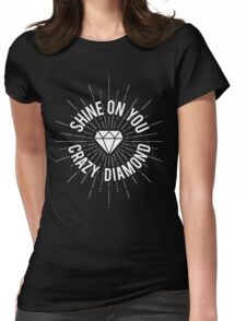 Shine On You Crazy Diamond Womens Fitted T-Shirt