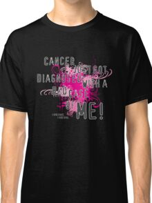 Diagnosed with ME Classic T-Shirt