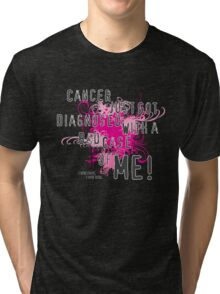 Diagnosed with ME Tri-blend T-Shirt
