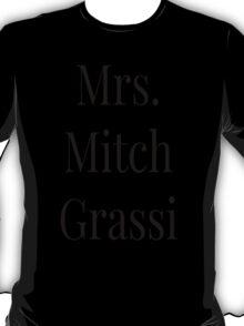 Mrs. Mitch Grassi T-Shirt