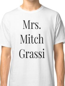 Mrs. Mitch Grassi Classic T-Shirt