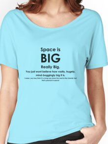 Space is BIG - Hitchhikers Guide to the Galaxy Women's Relaxed Fit T-Shirt