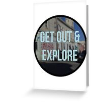 get out & explore Greeting Card