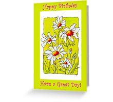 A Bright Day for Daisies ~ Happy Birthday with Love Greeting Card