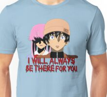 I Will Always Be There For You Unisex T-Shirt