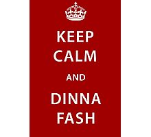 CUSTOMISABLE Keep Calm and Dinna Fash Outlander Photographic Print