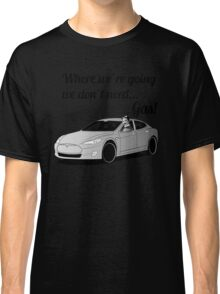 Where we're going... Classic T-Shirt