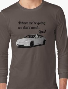 Where we're going... Long Sleeve T-Shirt