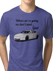 Where we're going... Tri-blend T-Shirt
