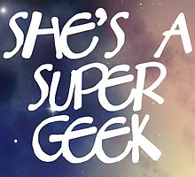 She's A Super Geek Logo by sasgeek