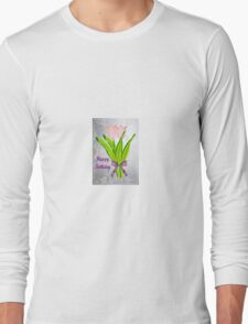 Birthday Tulips Long Sleeve T-Shirt