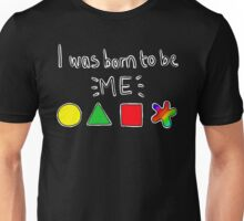 I was born to be me Unisex T-Shirt