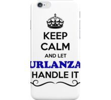 Keep Calm and Let URLANZA Handle it iPhone Case/Skin