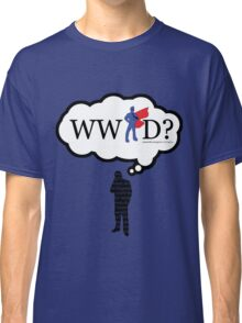 What Would a Super Man Do? Classic T-Shirt