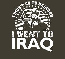 I Didn't Go To Harvard I Went To Iraq T-Shirt