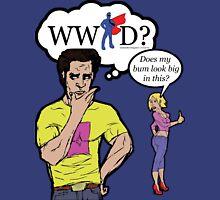 What Would a Super Man Do? Big Bum variant Unisex T-Shirt