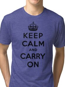 KEEP CALM AND CARRY ON (BLACK) Tri-blend T-Shirt
