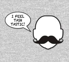I feel tash-tastic by Adriana Owens
