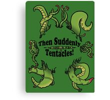 Then Suddenly...Tentacles! (Large green) Canvas Print