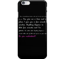 You give me a time and a place... Do you understand? iPhone Case/Skin