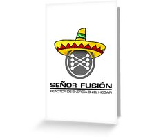 Señor fusión - Mr.Fusion mexican edition Greeting Card