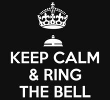 Keep calm and ring the bell - T-shirts and Hoddies by Darling Arts