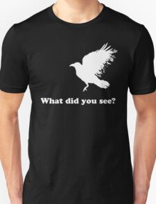 White Crow - What did you see (white) T-Shirt