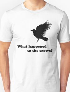 Black Crow - What happened to the crows? T-Shirt