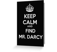 Keep calm and find Mr.Darcy - T-shirts and Hoddies Greeting Card